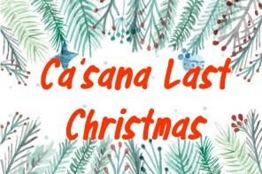 last christmas ca'sana